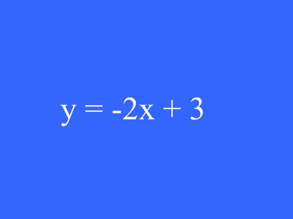 y = -2x + 3