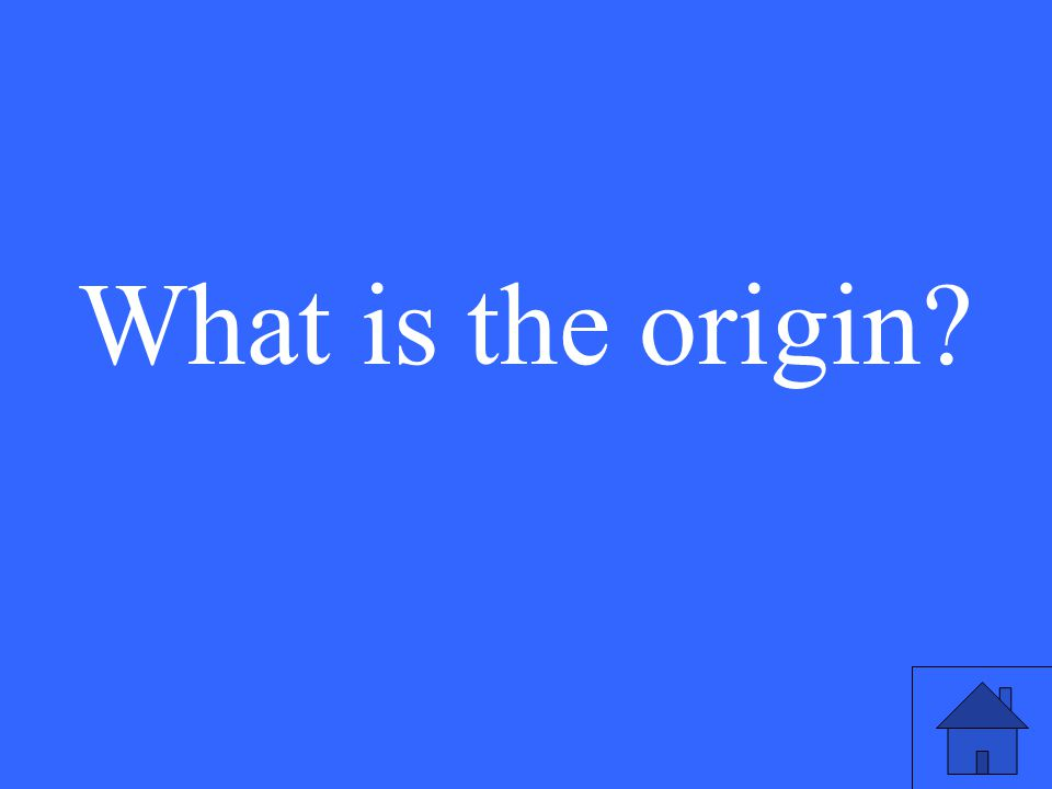 What is the origin