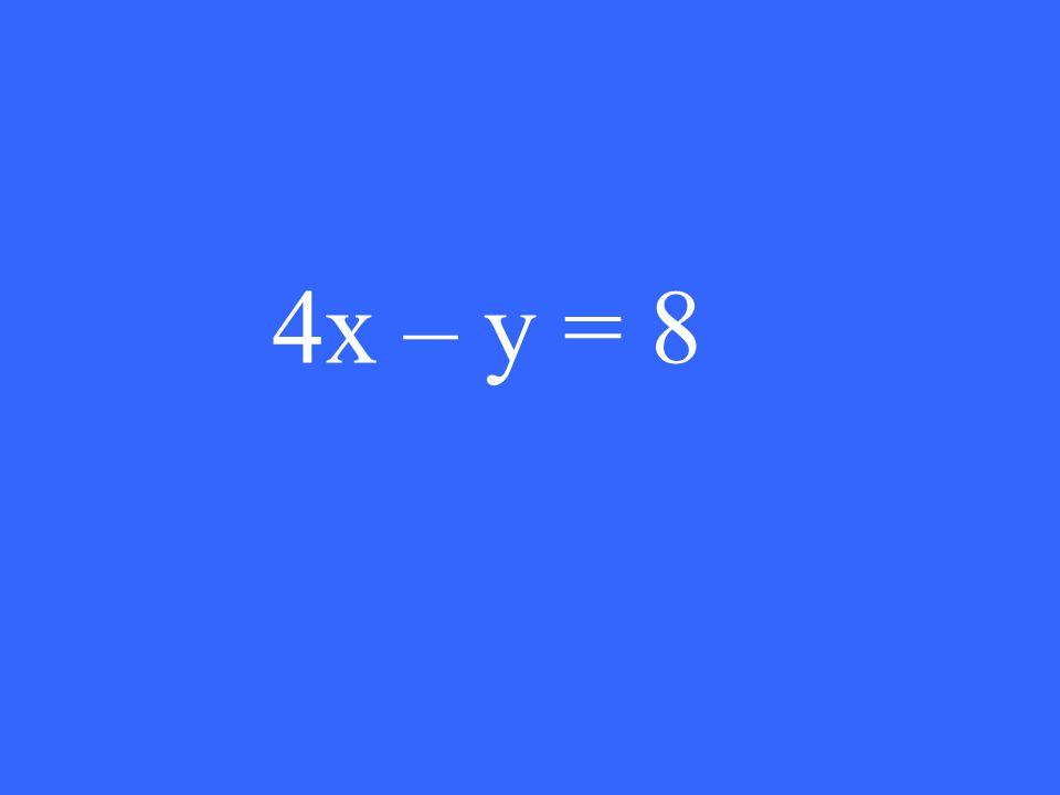 4x – y = 8
