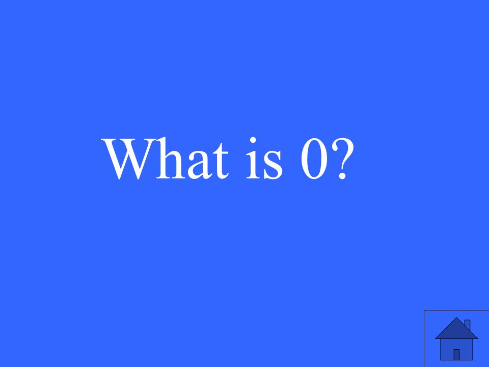 What is 0