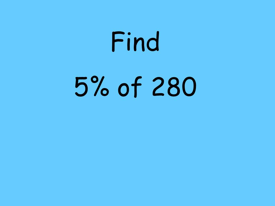 Find 5% of 280
