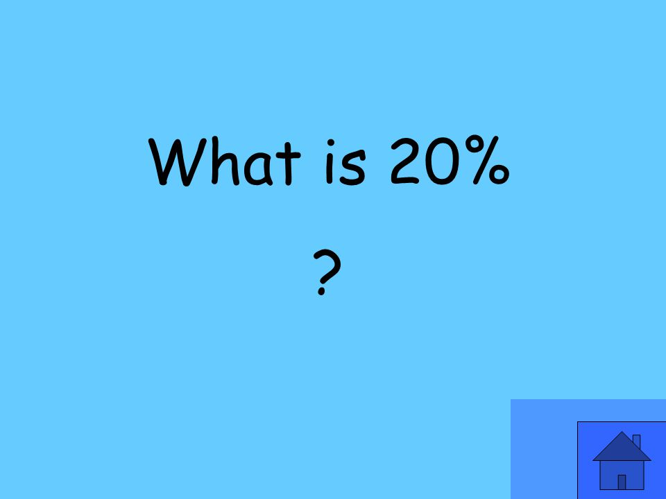 What is 20%