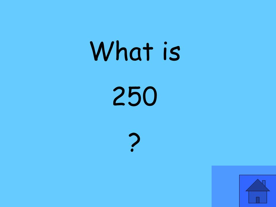 What is 250