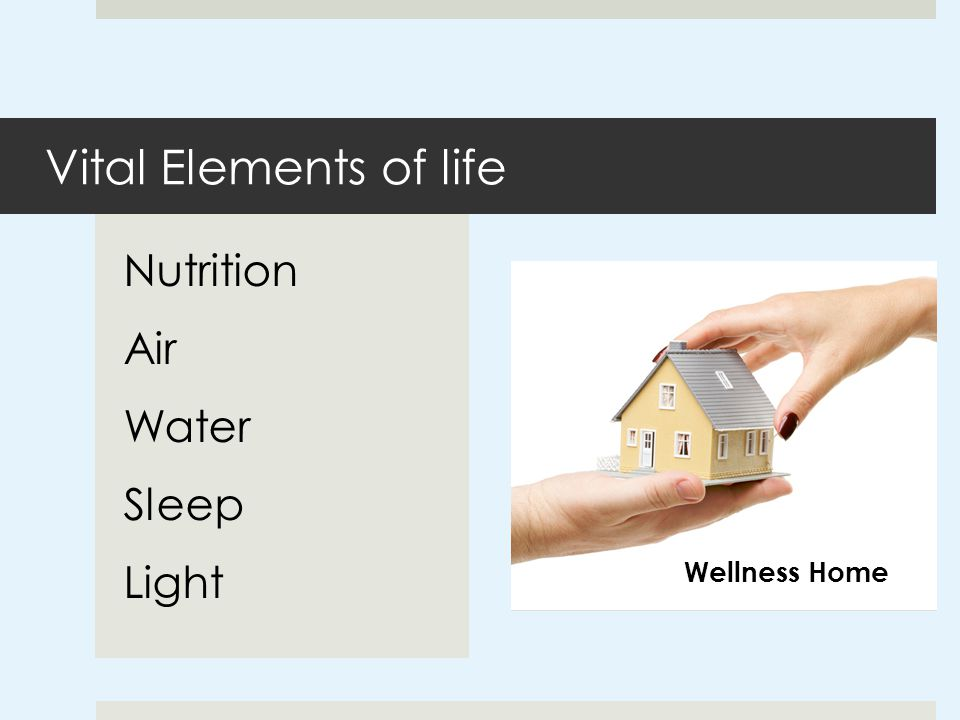 Vital Elements of life Nutrition Air Water Sleep Light Wellness Home
