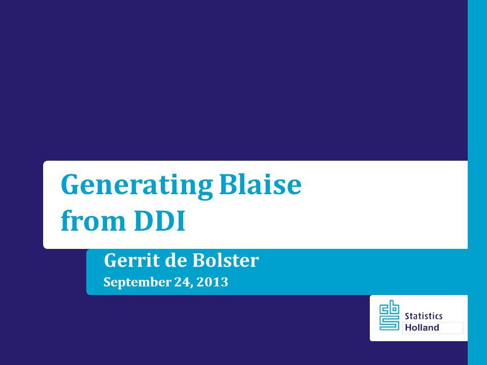 Gerrit de Bolster September 24, 2013 Generating Blaise from DDI