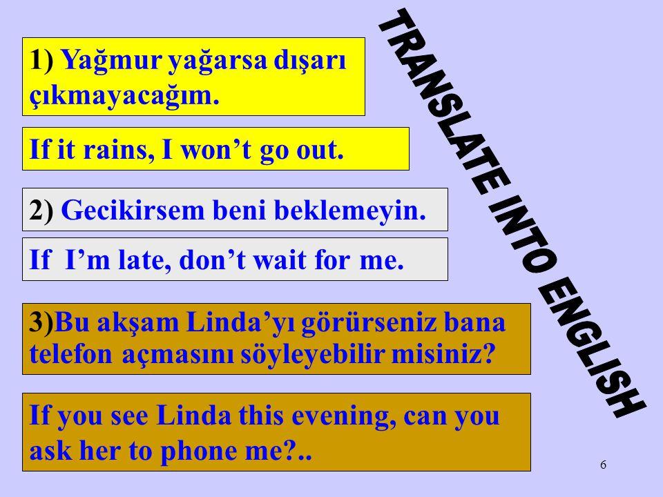 6 3)Bu akşam Linda'yı görürseniz bana telefon açmasını söyleyebilir misiniz.