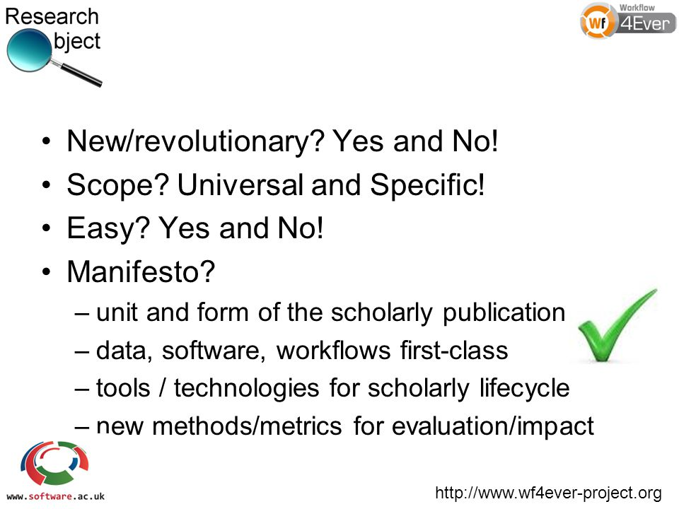 New/revolutionary. Yes and No. Scope. Universal and Specific.