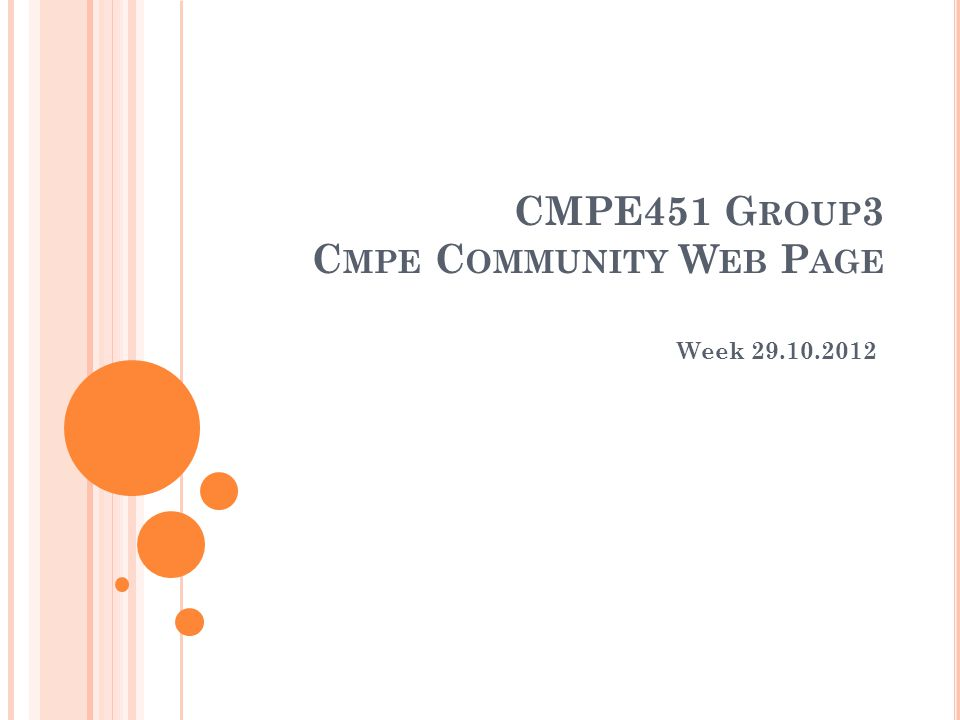 CMPE451 G ROUP 3 C MPE C OMMUNITY W EB P AGE Week 29.10.2012