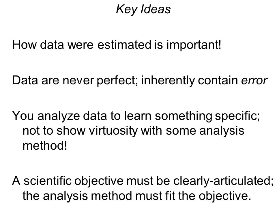 Key Ideas How data were estimated is important.