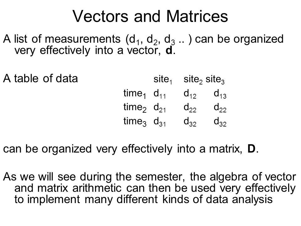 Vectors and Matrices A list of measurements (d 1, d 2, d 3..