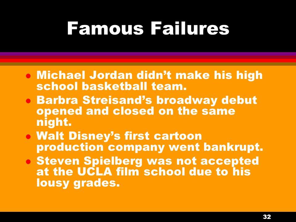 32 Famous Failures l Michael Jordan didn't make his high school basketball team.