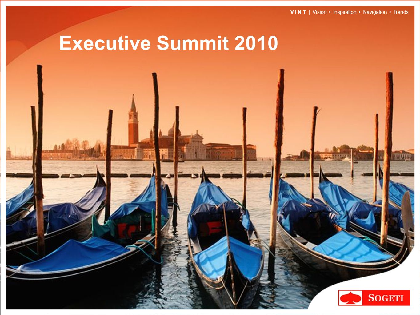 V I N T | Vision Inspiration Navigation Trends Executive Summit 2010