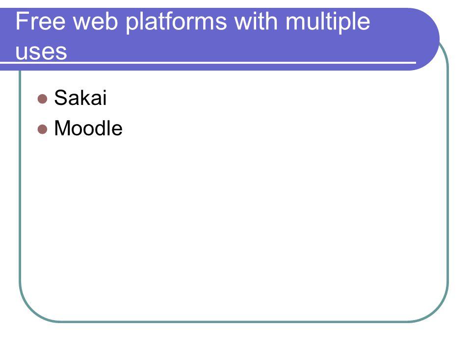 Free web platforms with multiple uses Sakai Moodle