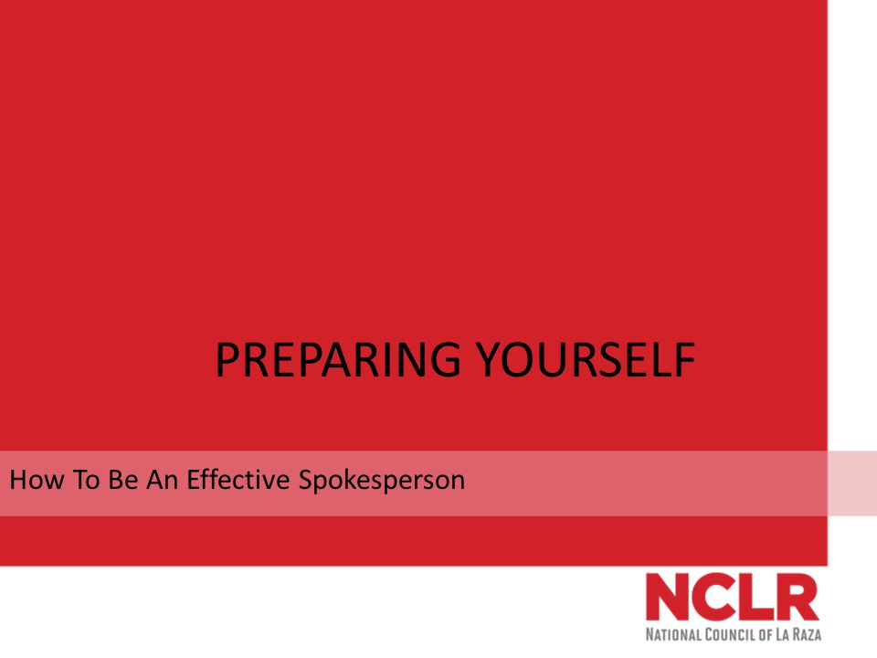 PREPARING YOURSELF How To Be An Effective Spokesperson