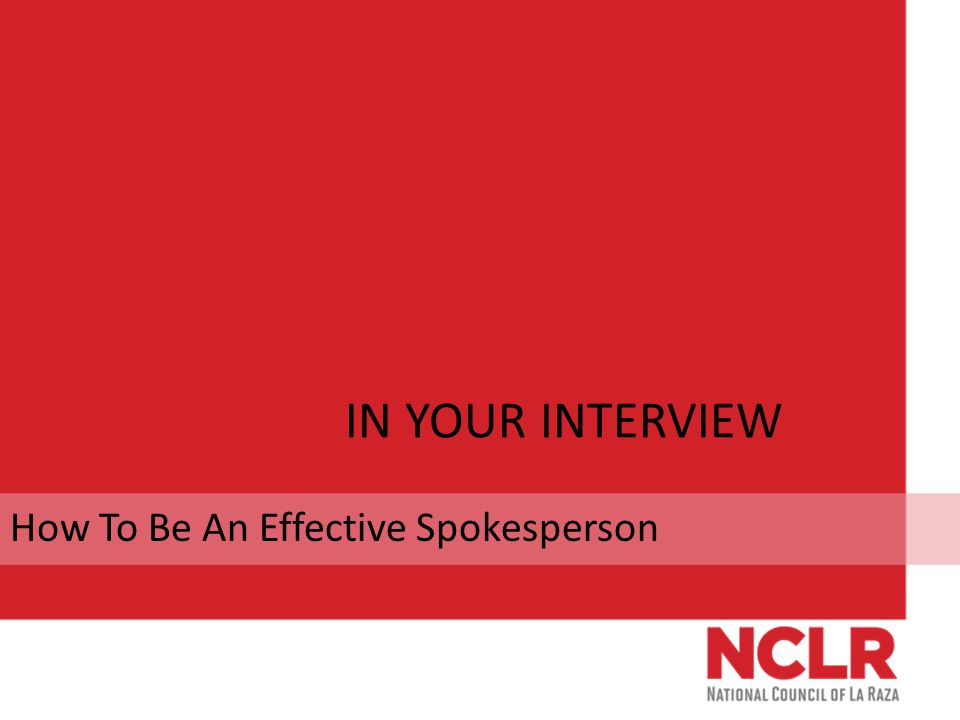 IN YOUR INTERVIEW How To Be An Effective Spokesperson