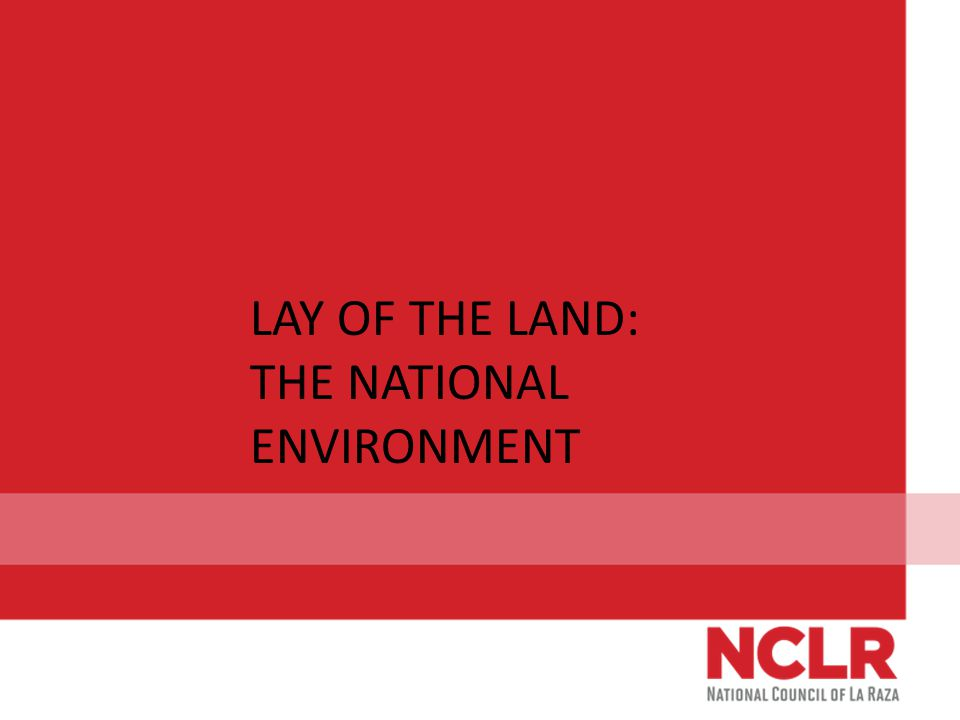 LAY OF THE LAND: THE NATIONAL ENVIRONMENT