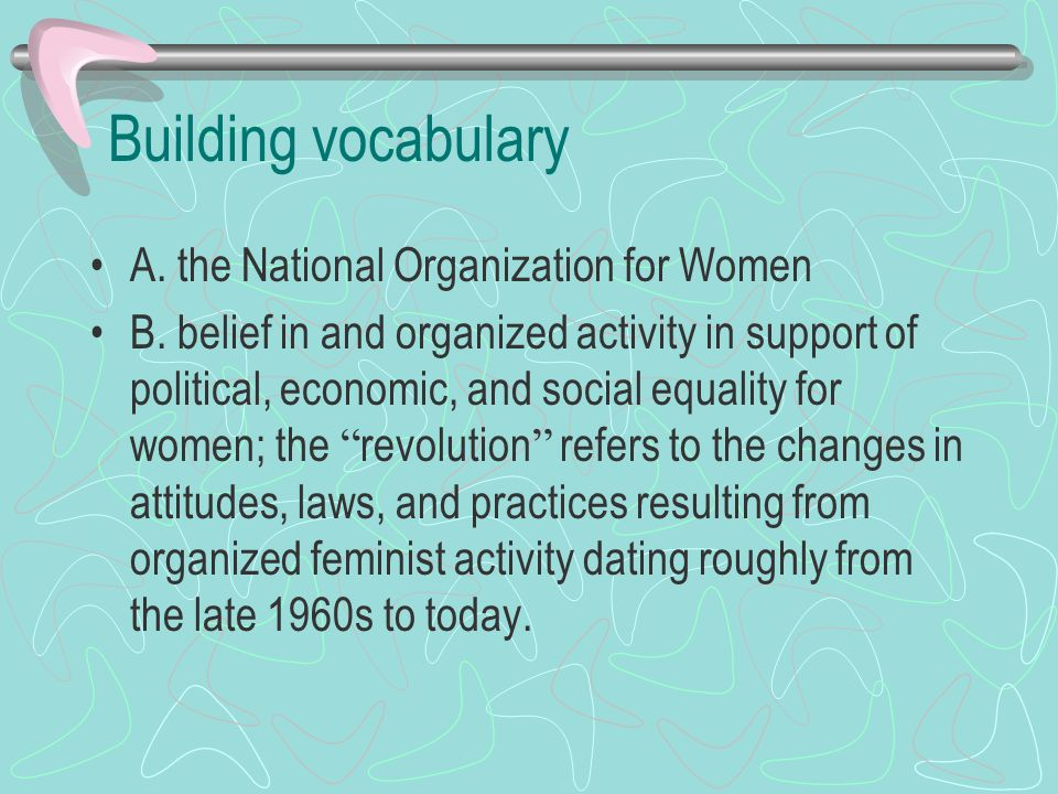 Building vocabulary A.the National Organization for Women B.