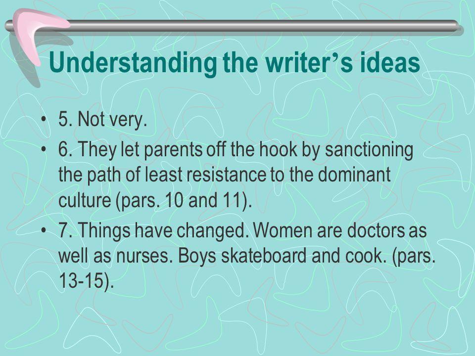 Understanding the writer ' s ideas 5.Not very. 6.