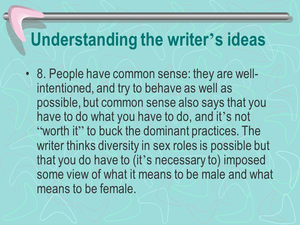 Understanding the writer ' s ideas 8.
