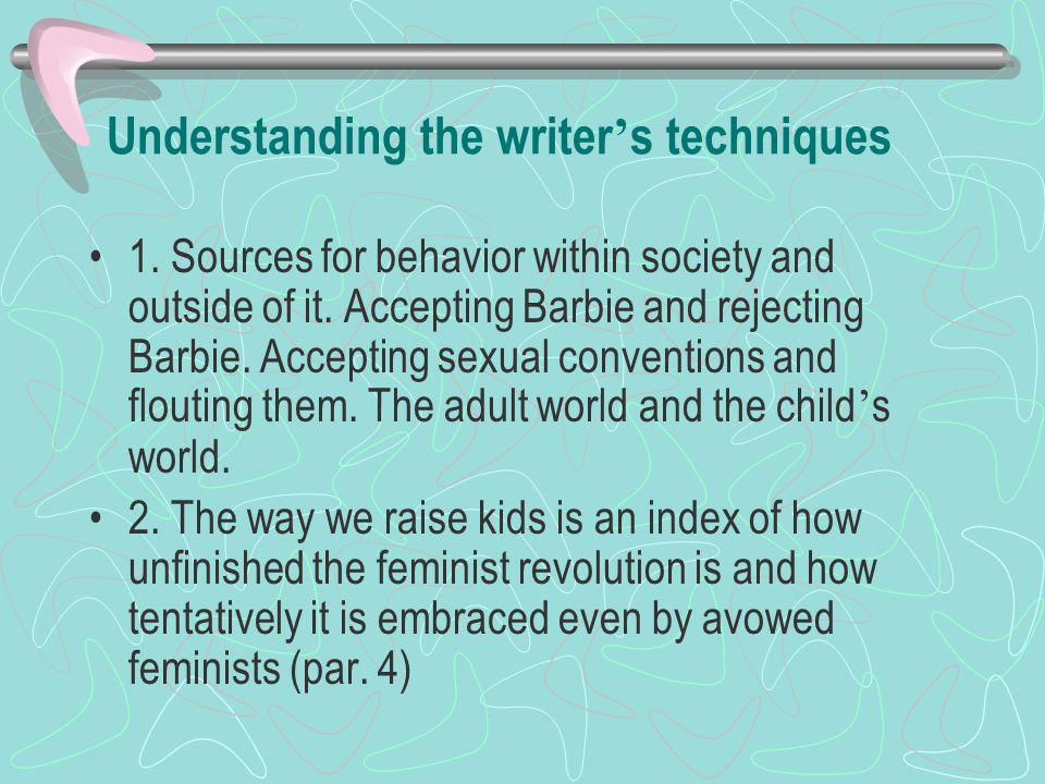 Understanding the writer ' s techniques 1.Sources for behavior within society and outside of it.