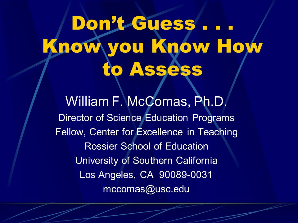 Don't Guess... Know you Know How to Assess William F.