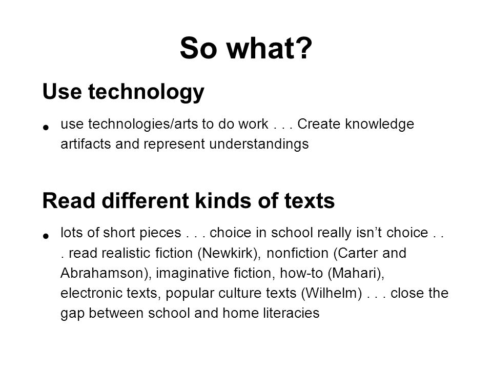 So what. Use technology use technologies/arts to do work...
