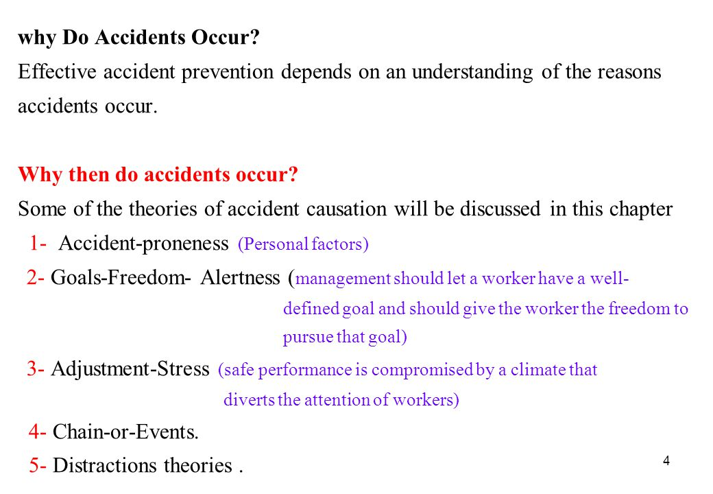 5 1- The Accident-Proneness Theory Perhaps the oldest and best - known theory of accident causation is the accident-proneness theory.