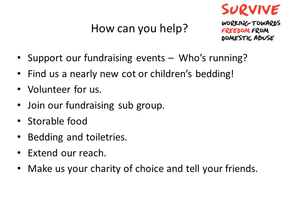 How can you help? Support our fundraising events – Who's running? Find us a nearly new cot or children's bedding! Volunteer for us. Join our fundraisi