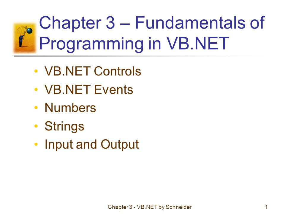 Chapter 3 - VB.NET by Schneider22 Changing Properties Properties are changed in code with the following: controlName.property = setting This is an assignment statement txtBox.ForeColor = Color.Red