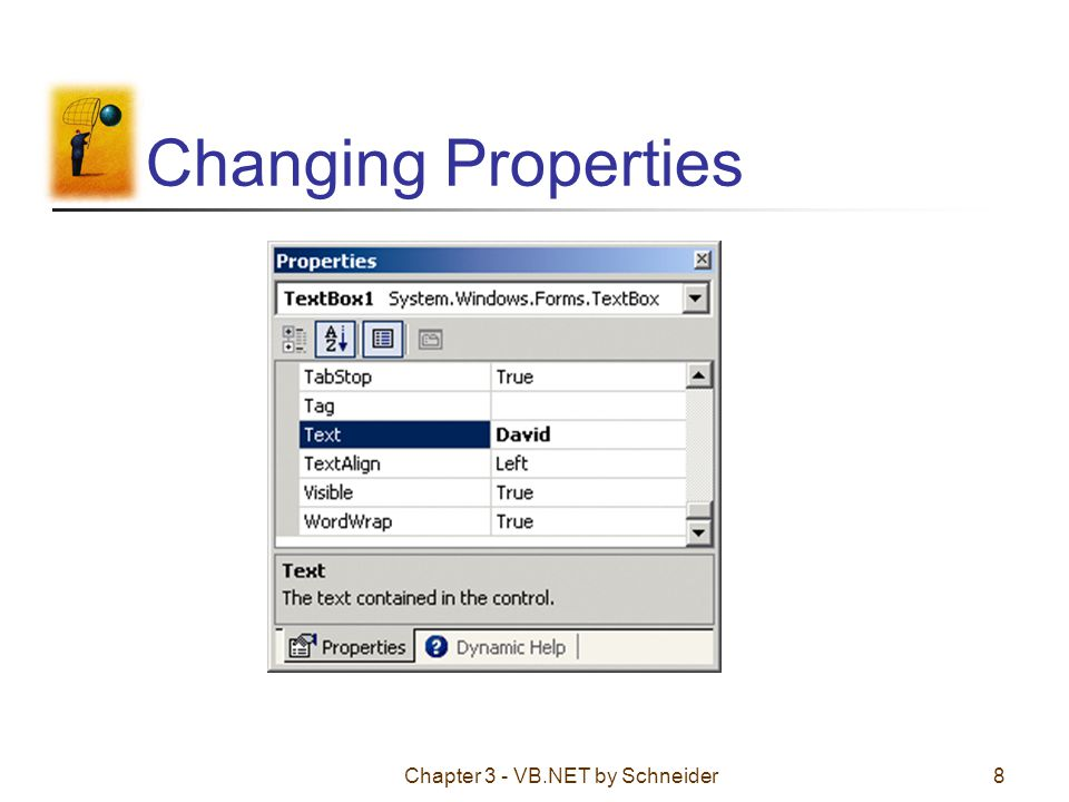 Chapter 3 - VB.NET by Schneider8 Changing Properties