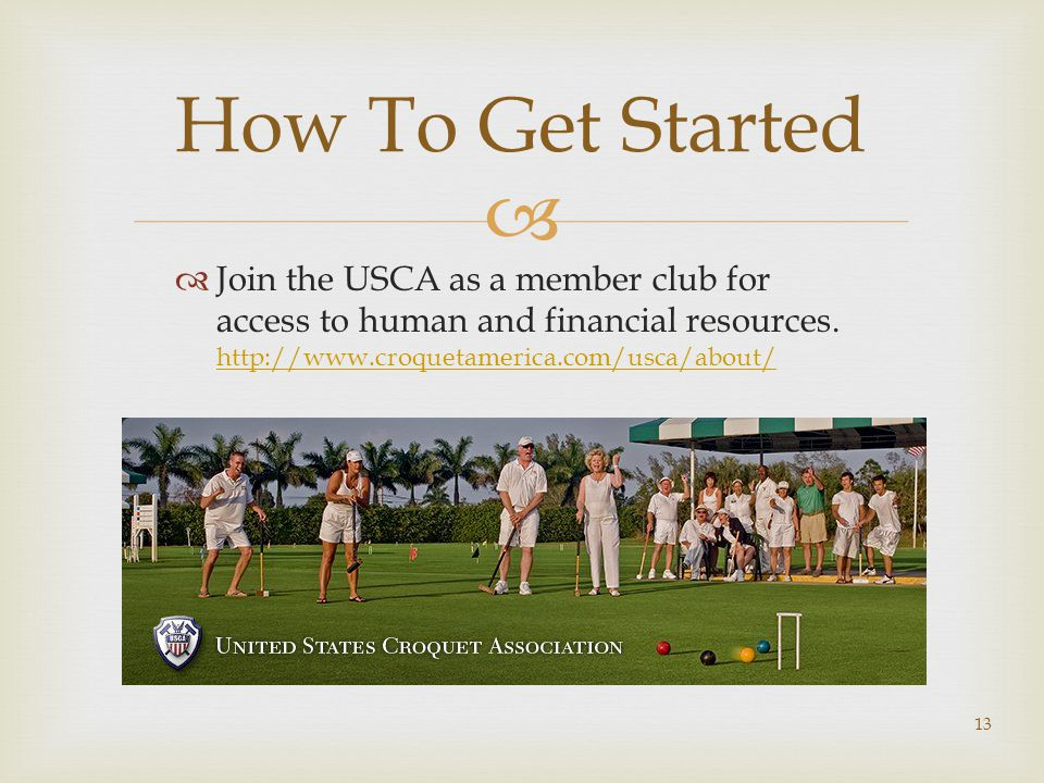   Join the USCA as a member club for access to human and financial resources.