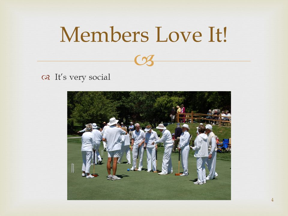   Everyone! It's Age & gender neutral  Brings people of all interests together 5 Who Can Play?