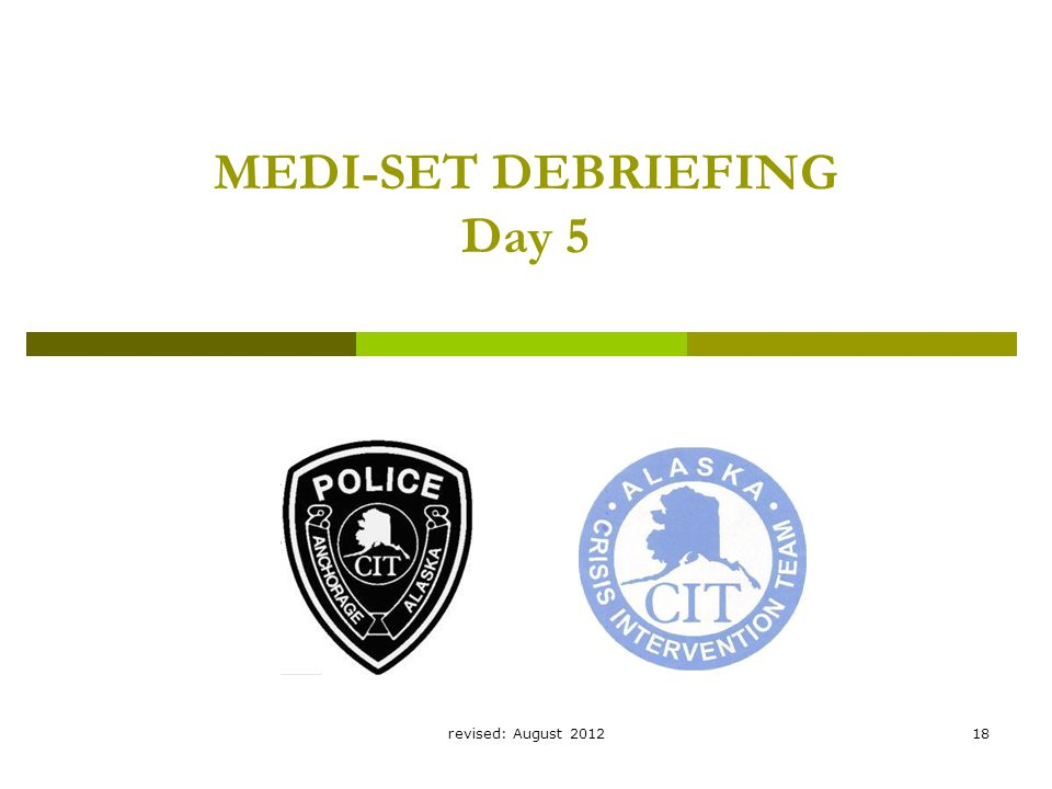 revised: August 201218 MEDI-SET DEBRIEFING Day 5