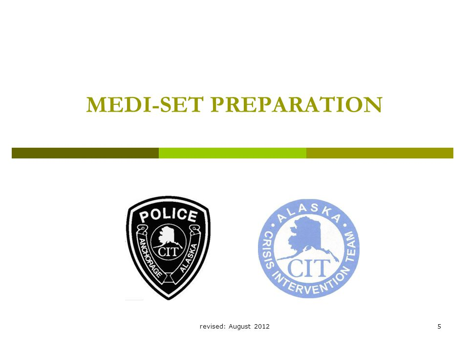 revised: August 20125 MEDI-SET PREPARATION