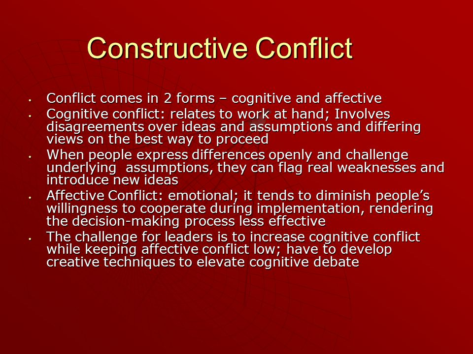 Constructive Conflict Conflict comes in 2 forms – cognitive and affective Conflict comes in 2 forms – cognitive and affective Cognitive conflict: rela