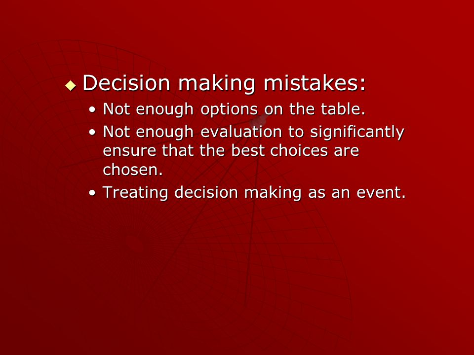  Decision making as a process: Can last weeks or months.Can last weeks or months.