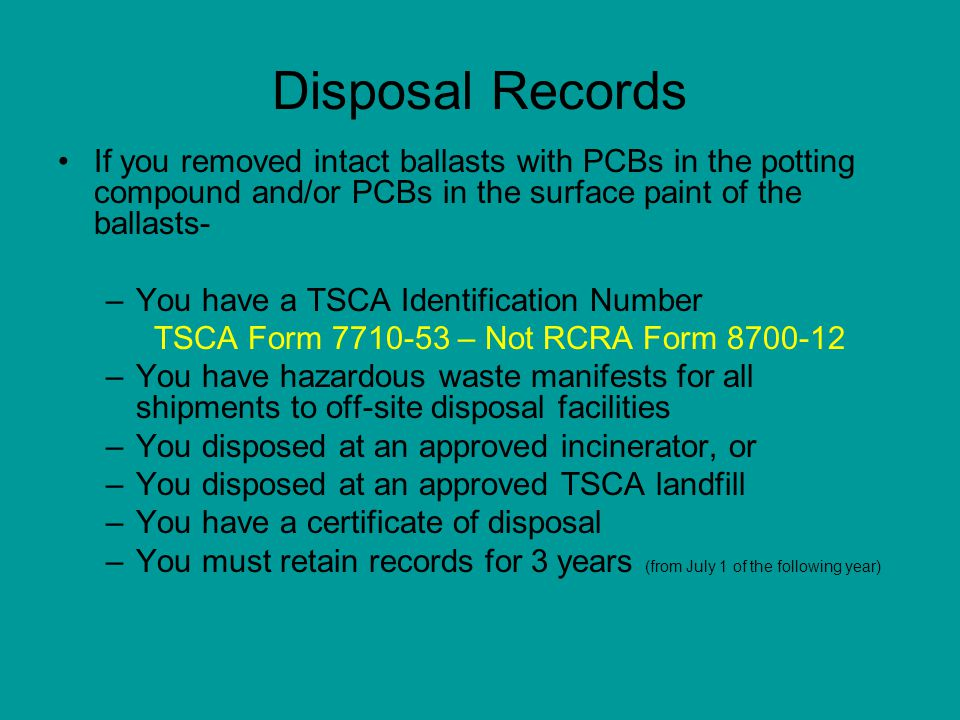 Disposal Records My District does not have all of those documents –Your District is in violation of the TSCA –Subject to penalties up to $27,500 for each violation