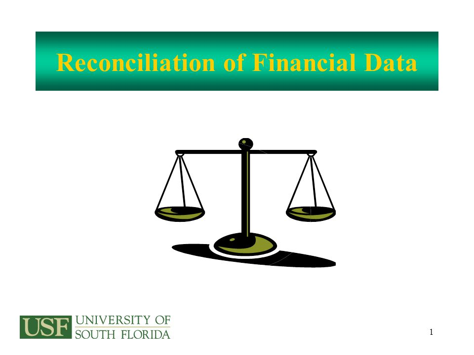 1 Reconciliation of Financial Data