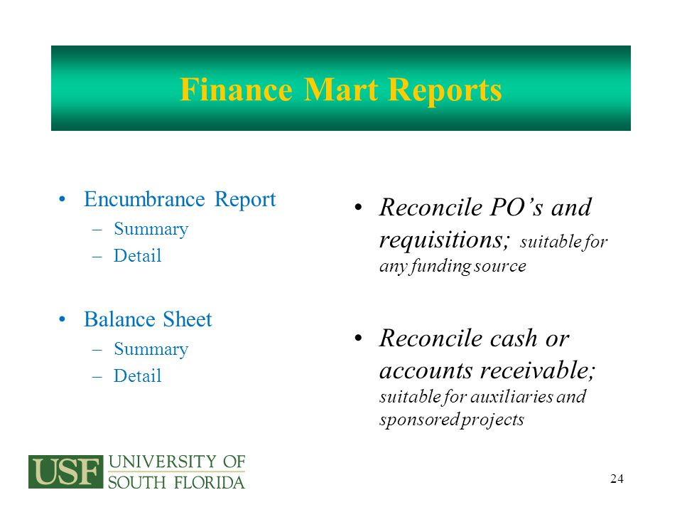 25 Balance Ensure that you have found all reconciling items –All outstanding items –All errors Total all of the reconciling items Does the total equal the difference between your balance and the balance in Finance Mart?