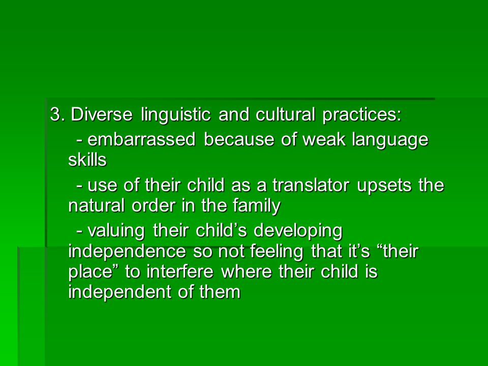 3. Diverse linguistic and cultural practices: - embarrassed because of weak language skills - embarrassed because of weak language skills - use of the