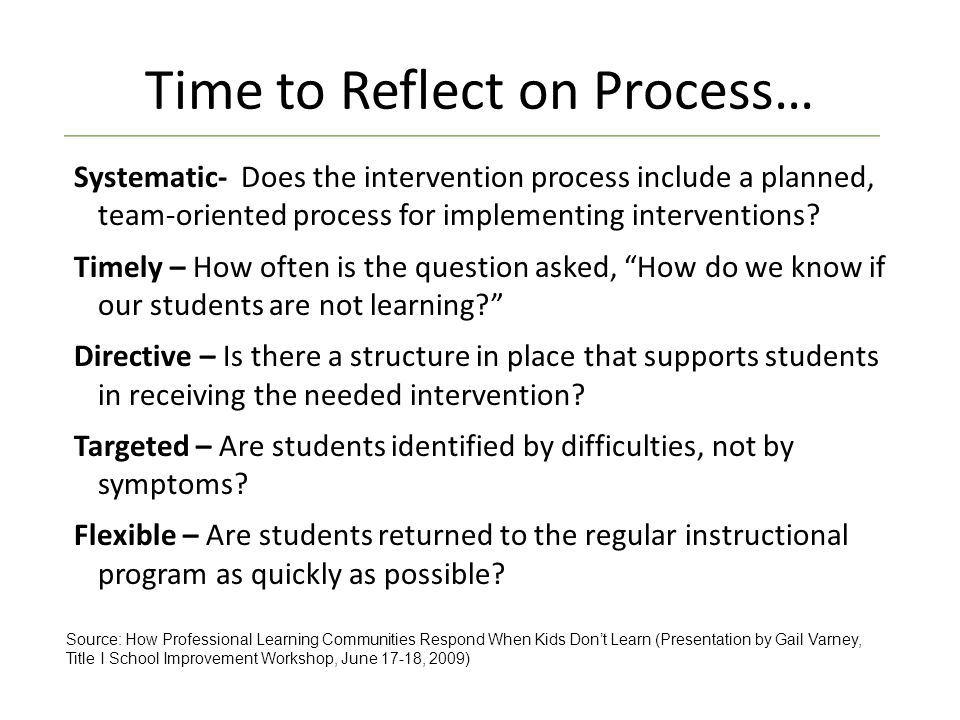 Systematic- Does the intervention process include a planned, team-oriented process for implementing interventions.