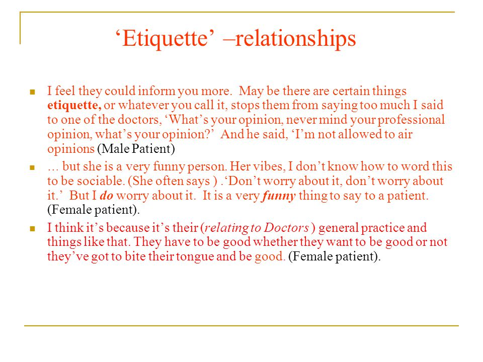 'Etiquette' –relationships I feel they could inform you more. May be there are certain things etiquette, or whatever you call it, stops them from sayi