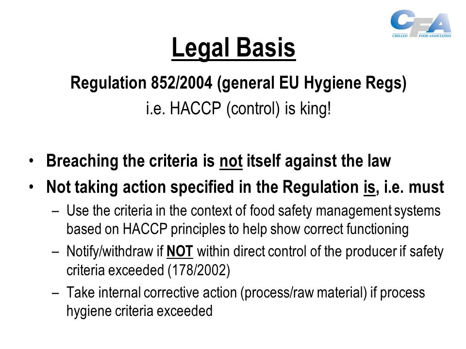 Legal Basis Regulation 852/2004 (general EU Hygiene Regs) i.e.