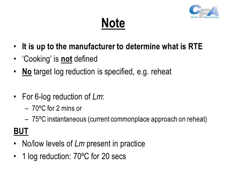 Note It is up to the manufacturer to determine what is RTE 'Cooking' is not defined No target log reduction is specified, e.g.