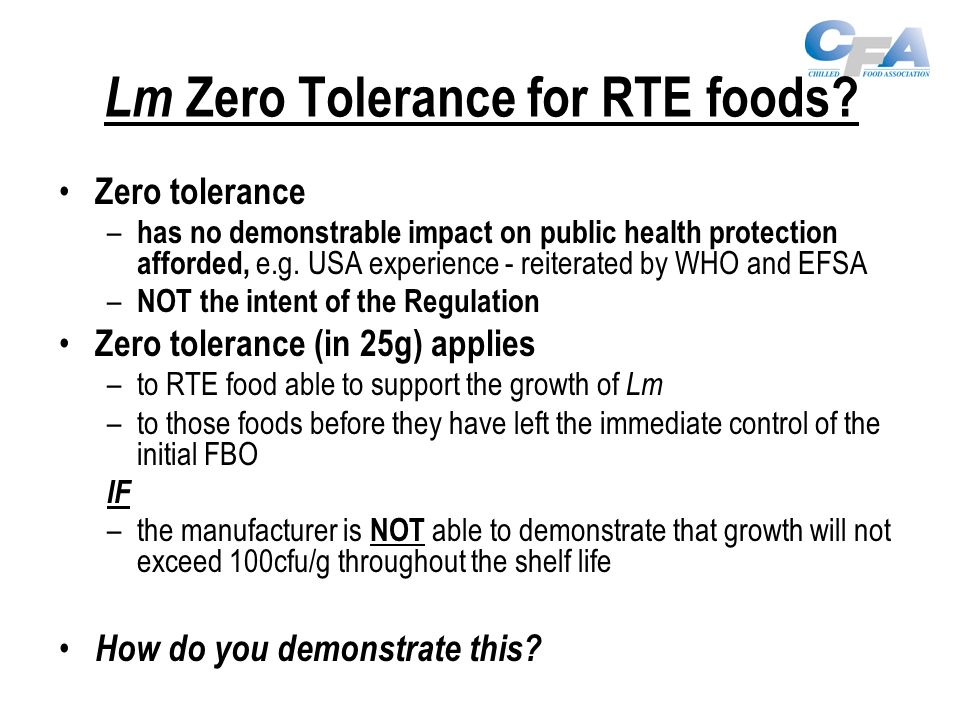 Lm Zero Tolerance for RTE foods.