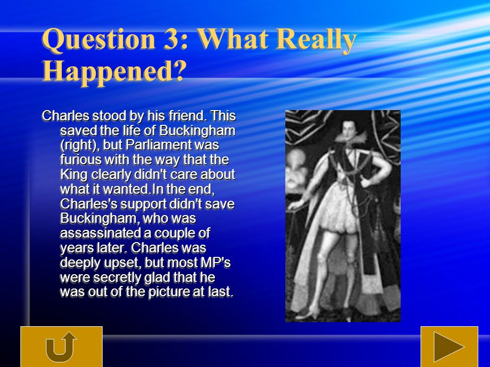 Question 3: What Really Happened. Charles stood by his friend.