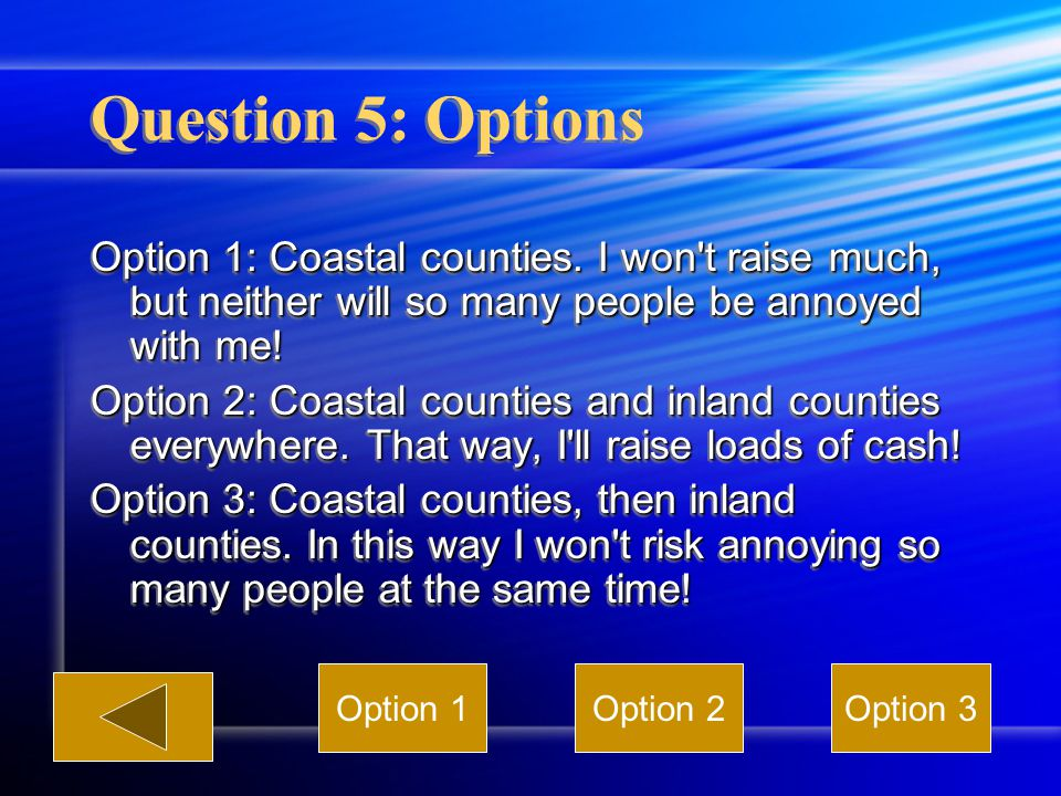 Question 5: Options Option 1: Coastal counties.