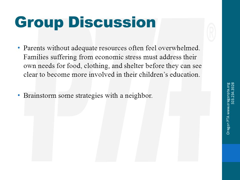 Group Discussion Parents without adequate resources often feel overwhelmed. Families suffering from economic stress must address their own needs for f
