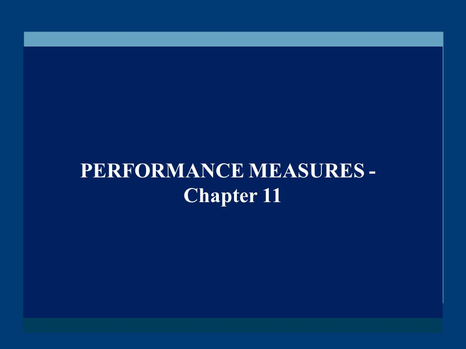 PERFORMANCE MEASURES - Chapter 11