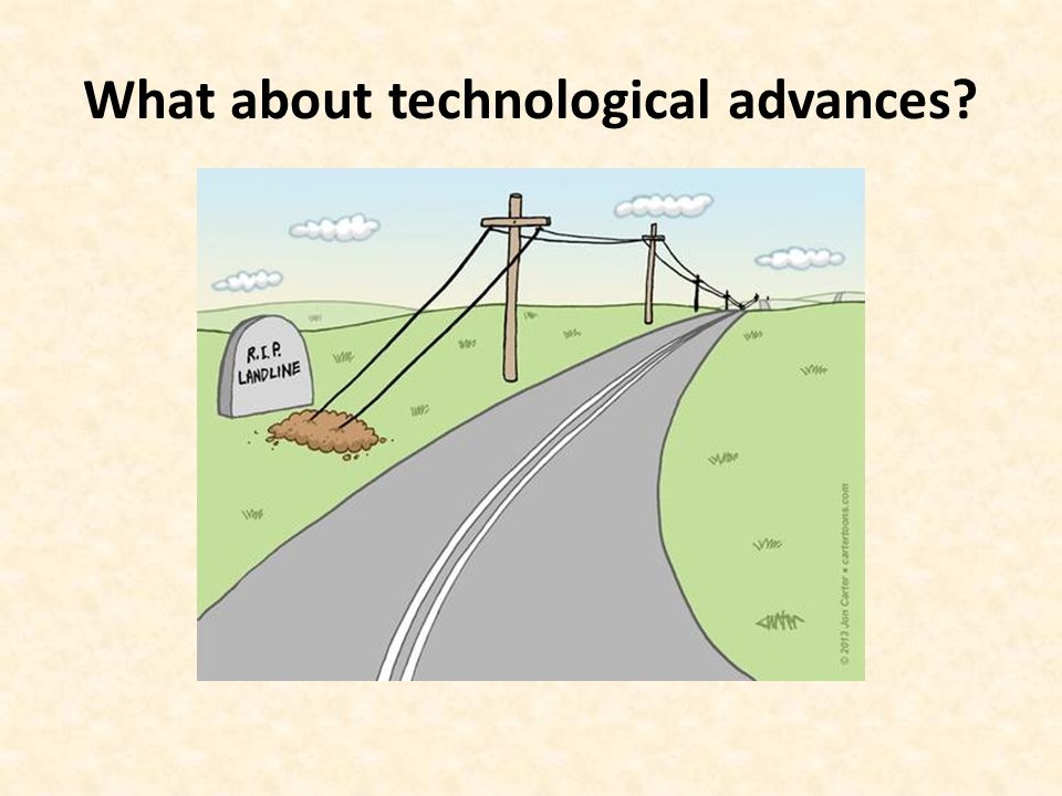 What about technological advances?